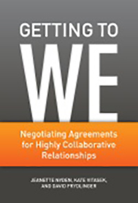Jeanette Nyden Getting to We: Negotiating Agreements for Highly Collaborative Relationships