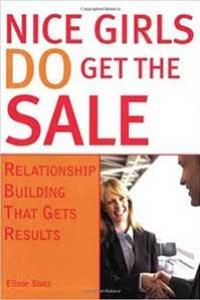 Nice Girls Do Get The Sale - Elinor Stutz
